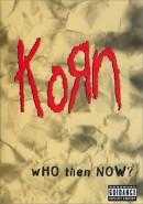 Скачать кинофильм Korn - Who Then Now?