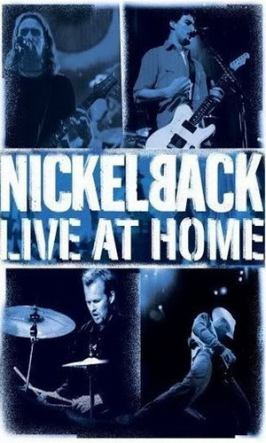 Скачать фильм Nickelback - Live at Home DVDRip без регистрации