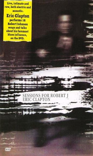 Скачать фильм Eric Clapton - Sessions for Robert J DVDRip без регистрации
