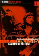 Скачать кинофильм Oasis - Familiar to Millions: Live At Wembley